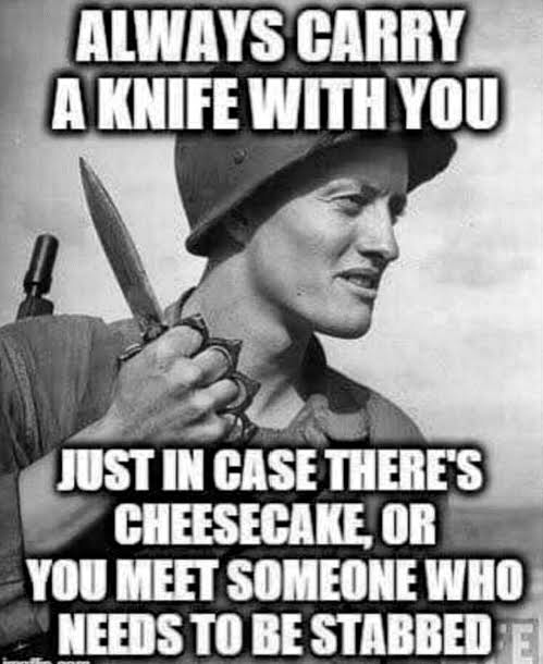 Always carry a knife!